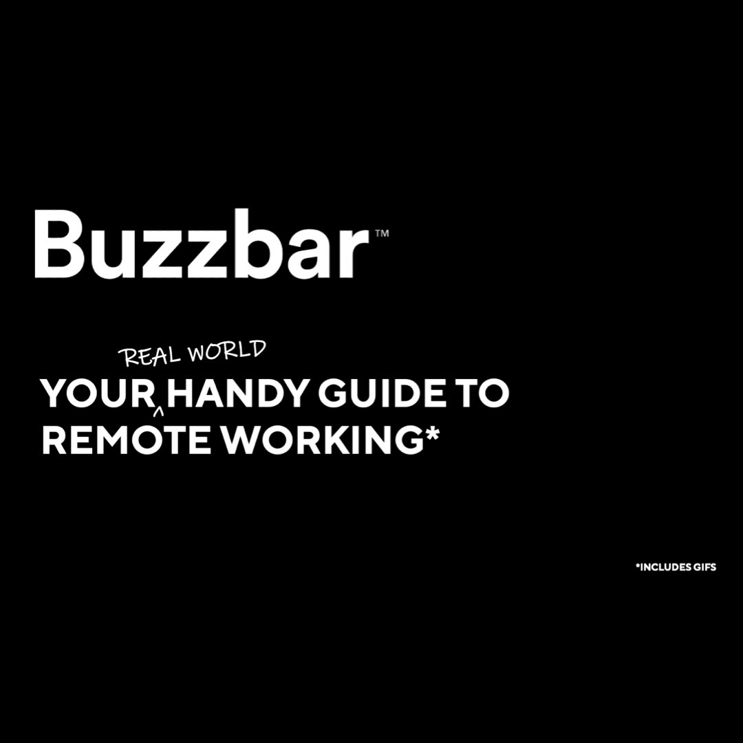 Buzzbar's (Real World) Guide To Remote Working